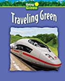 Traveling Green, Jacqueline A. Ball, 1597169641