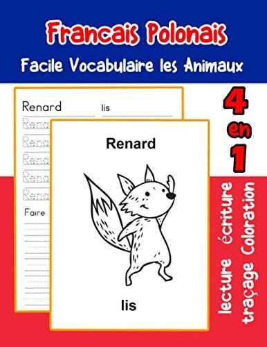 Francais Polonais Facile Vocabulaire les Animaux: De base Français Polonais fiche de vocabulaire pour les enfants a1 a2 b1 b2 c1 c2 ce1 ce2 cm1 cm2 ... une image en francais) (French Edition) -