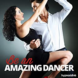 Be an Amazing Dancer Hypnosis