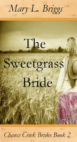 The Sweetgrass Bride (Chance Creek Brides, The Early Years Book 2)