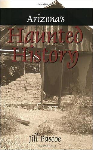 Arizona's Haunted History Paperback – September 4, 2008 by Jill Pascoe  (Author)