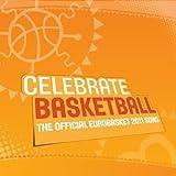 Celebrate Basketball (The Official Eurobasket 2011 Song)