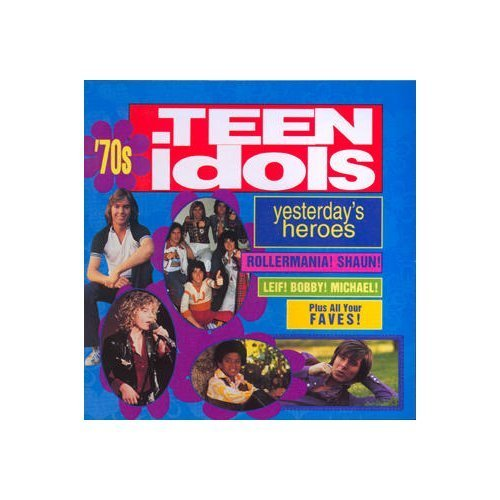 70's Teen Idols: Yesterday's Heroes by Rhino Records