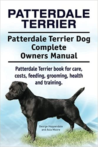 Patterdale Terrier Patterdale Terrier Dog Complete Owners Manual