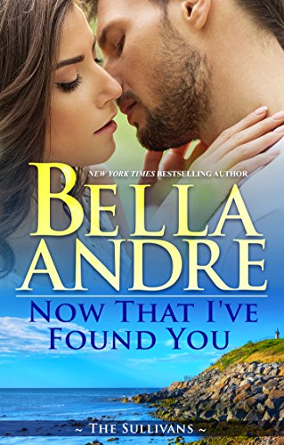 - Now That I've Found You (New York Sullivans 1) (The Sullivans Book 15)