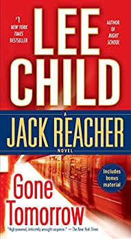 Gone Tomorrow (Jack Reacher, Book 13) by [Child, Lee]