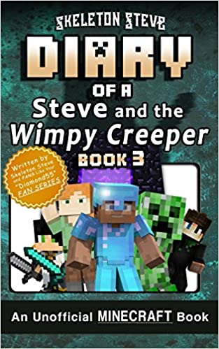 Diary of Minecraft Steve and the Wimpy Creeper - Book 3 ...