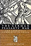 The German Peasants' War and Anabaptist Community of Goods (Volume 6) (McGill-Queen's Studies in the Hist of Re)