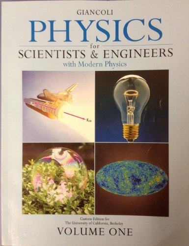 Physics for Scientists & Engineers, Custom Edition for the University of California, Berkeley (Giancoli Physics...