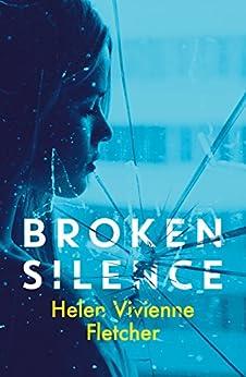 Broken Silence by [Fletcher, Helen Vivienne]