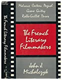 img - for The French Literary Film-makers by John J. Michalczyk (1981-12-31) book / textbook / text book