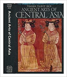 Ancient arts of Central Asia
