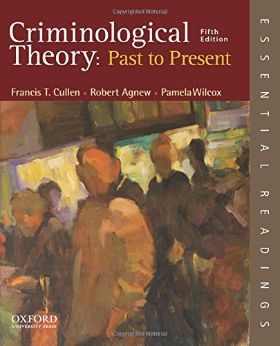 Criminological Theory: Past to Present: Essential Readings
