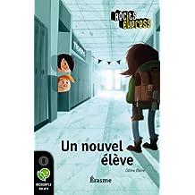 Un nouvel élève: Une histoire pour les enfants de 10 à 13 ans (Récits Express t. 21) (French Edition)