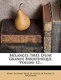 Mélanges Tirés d'une Grande Bibliothèque, Volume 12..., , 1272818012