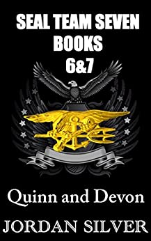 SEAL Team Seven Books 6&7 Quinn and Devon by [Silver, Jordan]