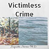 Victimless Crime: Introduction to Crime