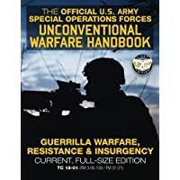 The Official US Army Special Forces Unconventional Warfare Handbook: Guerrilla Warfare, Resistance & Insurgency: Winning…