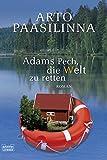Adams Pech, die Welt zu retten: Roman (Allgemeine Reihe. Bastei Lübbe Taschenbücher)