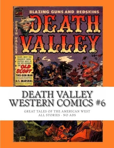 Death Valley Western Comics #6: Great Tales of the American West - All Stories - No Ads PDF