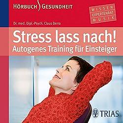 Stress lass nach. Autogenes Training für Einsteiger