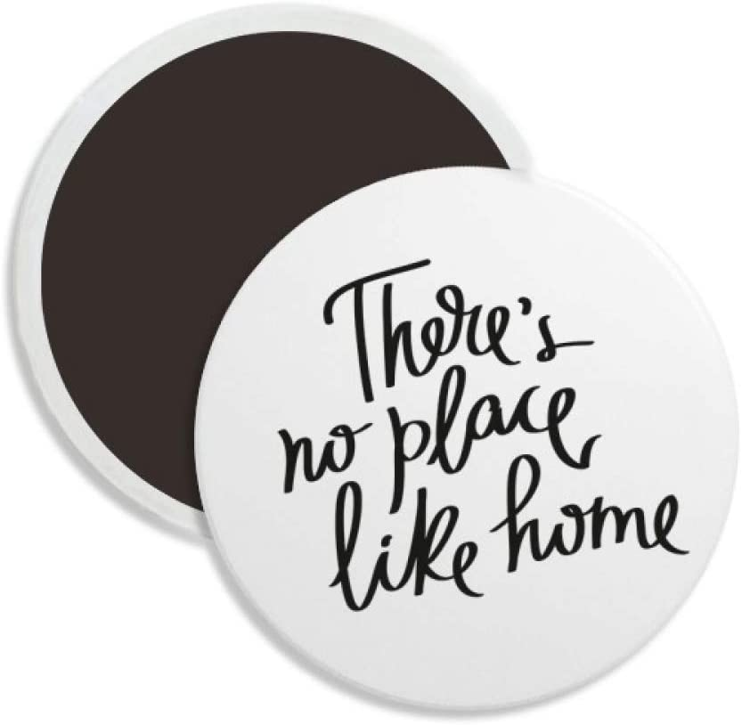 There's No Place Like Home Quote Circle Ceramics Fridge Magnet 2pcs