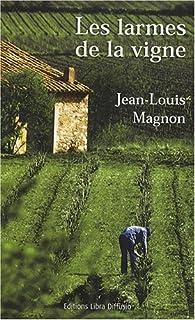 Les larmes de la vigne, Magnon, Jean-Louis