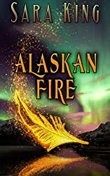 Alaskan Fire (Guardians of the First Realm Book 1)