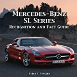 Mercedes-Benz SL Series Recognition and Fact Guide, Peter C. Sessler, 1583882839