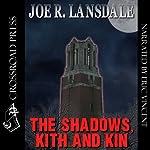 The Shadows, Kith and Kin   Joe R. Lansdale
