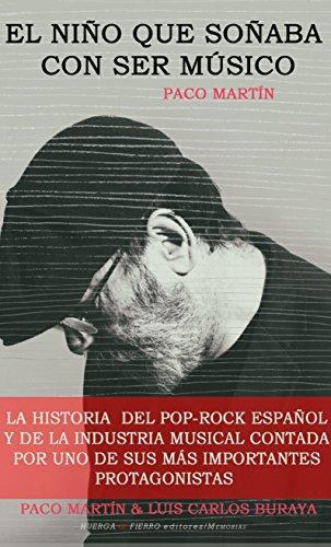 Descargar Libro El Niño Que Soñaba Con Ser Musico Paco MartÍn