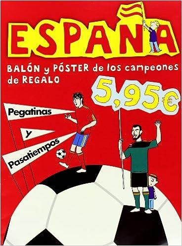 España, balón y poster de los campeones: Amazon.es: Ediciones SM,, Cordero, Enrique: Libros