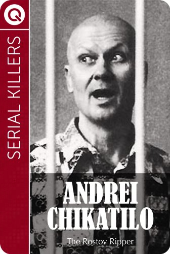 Serial Killers : Andrei Chikatilo - The Rostov Ripper eBook: QUIK