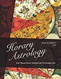 Horary Astrology: Your Ultimate Horary Textbook with 124 Example Cases