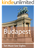 Ten Must-See Sights: Budapest