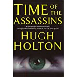 Time of the Assassins (Larry Cole) by Hugh Holton (2000-02-12)
