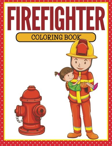 Firefighter Coloring Book (Firefighter Coloring Book)