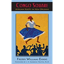 Congo Square: African Roots in New Orleans