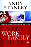 When Work and Family Collide, Andy Stanley, 1601423799