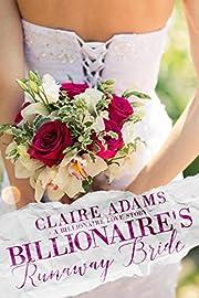 Billionaire's Runaway Bride (A Standalone British Billionaire Romance Novel) (Billionaires - Book #19)