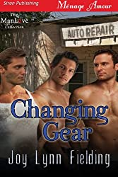 Changing Gear (Siren Publishing Menage Amour ManLove)