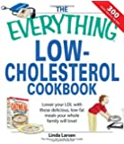The Everything Low-Cholesterol Cookbook: Keep you heart healthy with 300 delicious low-fat, low-carb recipes