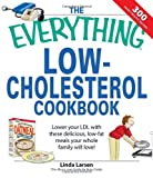 img - for The Everything Low-Cholesterol Cookbook: Keep you heart healthy with 300 delicious low-fat, low-carb recipes book / textbook / text book