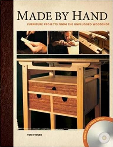 Made By Hand Furniture Projects From The Unplugged Woodshop