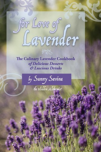 Lavender Cookbook (For Love of Lavender: The Culinary Lavender Cookbook of Delicious Desserts & Luscious Drinks)