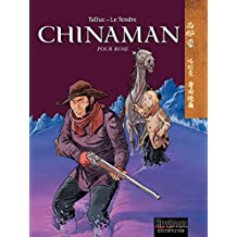 Chinaman -  tome 3 - POUR ROSE (French Edition)