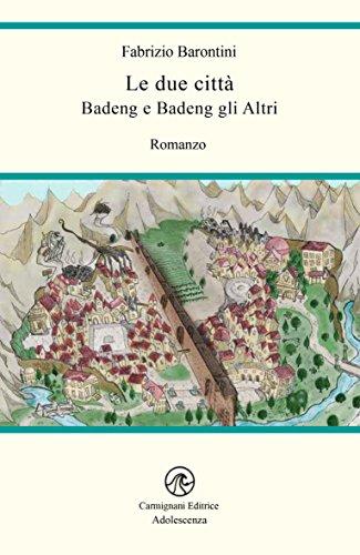 Le due città: Badeng e Badeng gli Altri (Adolescenza) (Italian Edition)