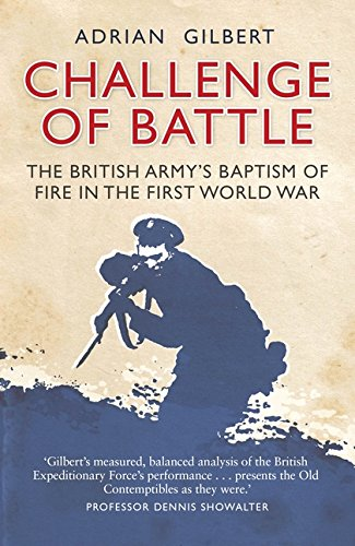 Challenge of Battle: The Real Story of the British Army in 1914 (General Military)