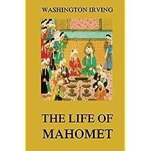 The Life Of Mahomet: Washington Irving's Collector's Edition