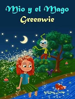 Mio y el Mago Greenwie: Cuento para niños 3-7 Años sobre ...